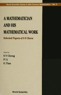 Mathematician And His Mathematical Work, A: Selected Papers Of S S Chern (e-bok)