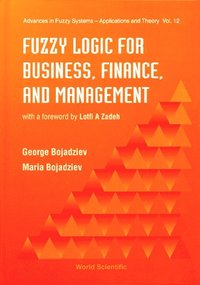 Fuzzy Logic For Business, Finance, And Management (e-bok)