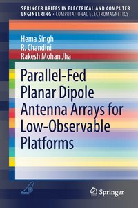 Parallel-Fed Planar Dipole Antenna Arrays for Low-Observable Platforms av  Hema Singh, Chandini R, Rakesh Mohan Jha (Häftad)