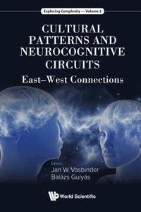 Cultural Patterns And Neurocognitive Circuits: East-west Connections (inbunden)
