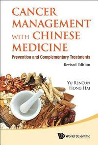 Cancer Management With Chinese Medicine: Prevention And Complementary Treatments (Revised Edition) (inbunden)