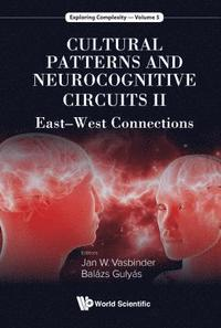 Cultural Patterns And Neurocognitive Circuits Ii: East-west Connections (inbunden)
