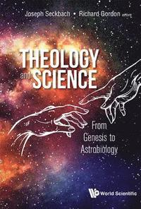 Theology And Science: From Genesis To Astrobiology (inbunden)