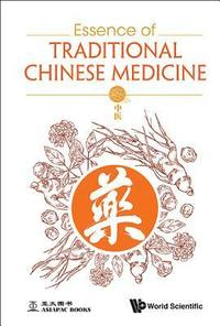 Essence Of Traditional Chinese Medicine (inbunden)