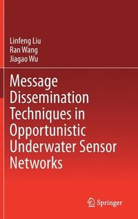 Message Dissemination Techniques in Opportunistic Underwater Sensor Networks (inbunden)