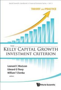 Kelly Capital Growth Investment Criterion, The: Theory And Practice (inbunden)
