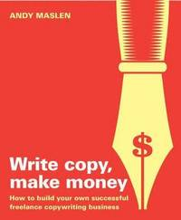 Write Copy Make Money (häftad)