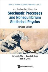 Introduction To Stochastic Processes And Nonequilibrium Statistical Physics, An (Revised Edition) (inbunden)