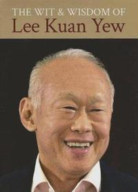 Wit and Wisdom of Lee Kuan Yew (inbunden)