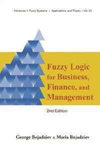 Fuzzy Logic For Business, Finance, And Management (2nd Edition) (e-bok)