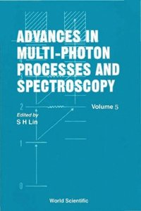 Advances In Multi-photon Processes And Spectroscopy, Vol 5 (e-bok)