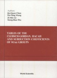 Tables Of Clebsch-gordan, Racah And Subduction Coefficients Of Su (N) Groups (e-bok)