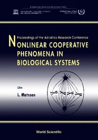 Nonlinear Cooperative Phenomena In Biological Systems - Proceedings Of The Adriatico Research Conference (e-bok)