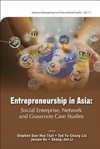 Entrepreneurship In Asia: Social Enterprise, Network And Grassroots Case Studies (inbunden)