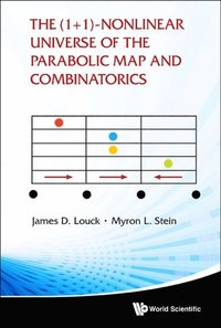 (1+ 1)-nonlinear Universe Of The Parabolic Map And Combinatorics, The (e-bok)