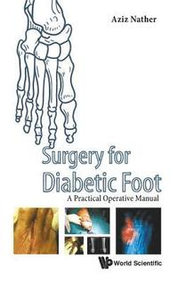Surgery For Diabetic Foot: A Practical Operative Manual (inbunden)