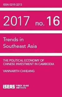 The Political Economy of Chinese Investment in Cambodia (häftad)