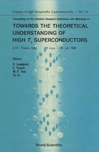 Towards The Theoretical Understanding Of High Temperature Superconductors - Proceedings Of The Adriatico Research Conference And Workshop (inbunden)