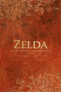 Zelda: The History Of A Legendary Saga Volume 1 (inbunden)