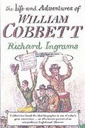 The Life and Adventures of William Cobbett