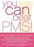 You Can Beat PMS!