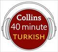Turkish in 40 Minutes: Learn to speak Turkish in minutes with Collins
