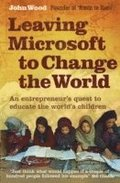 Leaving Microsoft to Change the World; An Entrepreneur's Quest to Educate the World's Children, 2nd Edition