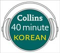 Korean in 40 Minutes: Learn to speak Korean in minutes with Collins