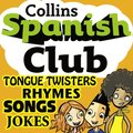 Spanish Club for Kids: The fun way for children to learn Spanish with Collins