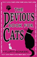 Devious Book for Cats: Cats have nine lives. Shouldn't they be lived to the fullest?