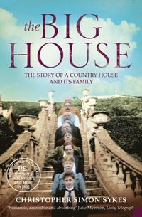 Big House: The Story of a Country House and its Family