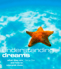 Understanding Dreams: What they are and how to interpret them