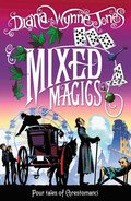 Mixed Magics (The Chrestomanci Series, Book 5)