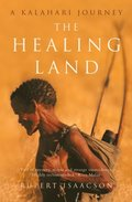 Healing Land: A Kalahari Journey