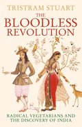 Bloodless Revolution: Radical Vegetarians and the Discovery of India