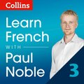 Learn French with Paul Noble - Part 3: French made easy with your personal language coach
