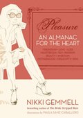 Pleasure: An Almanac for the Heart (Text Only)