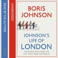 Johnsonas Life of London: The People Who Made the City That Made the World