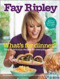 What's for Dinner?: Easy and delicious recipes for everyday cooking