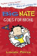 Big Nate Goes for Broke (Big Nate, Book 4)