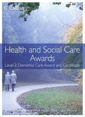 Health and Social Care: Level 2 Dementia Care Award and Certificate