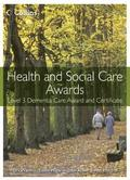 Health and Social Care: Level 3 Dementia Care Award and Certificate
