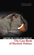 Case-Book of Sherlock Holmes (Collins Classics)