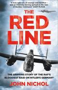 The Red Line: The Gripping Account of the RAF's Bloodiest Raid on Hitler's Germany