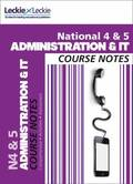 National 4/5 Administration and IT Course Notes