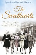 Sweethearts: Tales of love, laughter and hardship from the Yorkshire Rowntree's girls