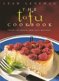 Tofu Cookbook: Over 150 quick and easy recipes (Text Only)