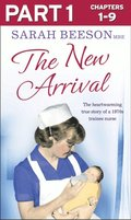New Arrival: Part 1 of 3: The Heartwarming True Story of a 1970s Trainee Nurse