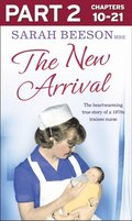 New Arrival: Part 2 of 3: The Heartwarming True Story of a 1970s Trainee Nurse