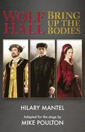 Wolf Hall &; Bring Up the Bodies